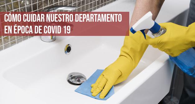 ¿Cómo cuidar nuestro departamento en época de COVID-19?